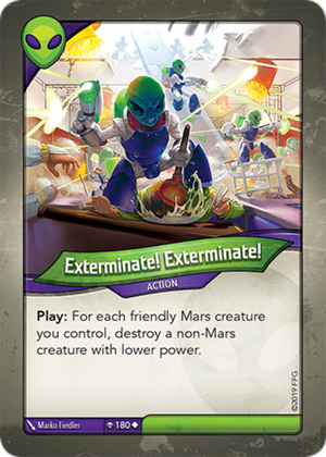 Exterminate! Exterminate!, a KeyForge card illustrated by Marko Fiedler