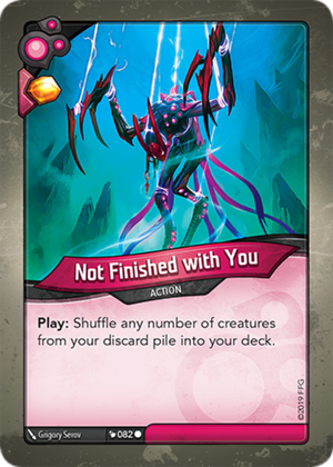 Not Finished with You, a KeyForge card illustrated by Grigory Serov